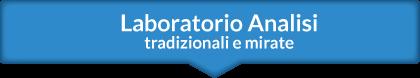 Laboratorio Analisi tradizionali e mirate